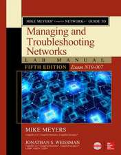 Mike Meyers' CompTIA Network+ Guide to Managing and Troubleshooting Networks Lab Manual, Fifth Edition (Exam N10-007)