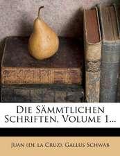 Die sämmtlichen Schriften des heiligen Johannes vom Kreuz.