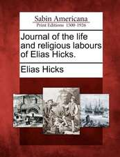 Journal of the Life and Religious Labours of Elias Hicks.