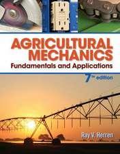 Agricultural Mechanics:  Fundamentals and Applications