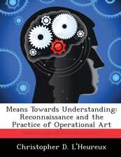 Means Towards Understanding: Reconnaissance and the Practice of Operational Art