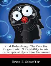 Vital Redundancy: The Case for Organic Airlift Capability in Air Force Special Operations Command