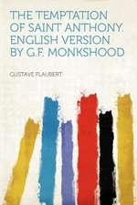 The Temptation of Saint Anthony. English Version by G.F. Monkshood