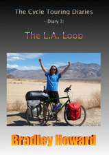 The Cycle Touring Diaries - Diary 3:  The L.A. Loop