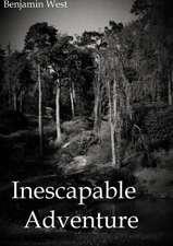 Inescapable Adventure