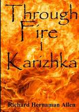 Through Fire:  1 Karizhka