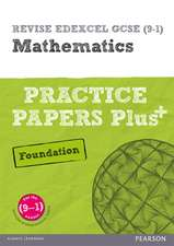 REVISE Edexcel GCSE (9-1) Mathematics Foundation Practice Papers Plus