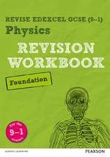 Wilson, C: Revise Edexcel GCSE (9-1) Physics Foundation Revi