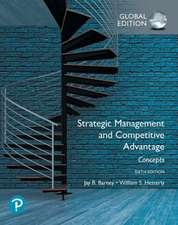Strategic Management and Competitive Advantage: Concepts Global Edition