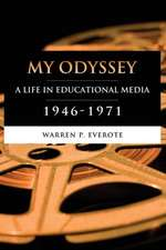 My Odyssey:  A Life in Educational Media 1946-1971