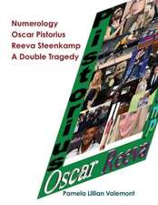 Numerology Oscar Pistorius Reeva Steenkamp a Double Tragedy
