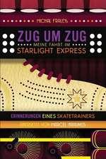 Zug Um Zug:  Meine Fahrt Im Starlight Express