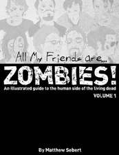 All My Friends Are Zombies!