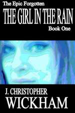 The Epic Forgotten Book One:  The Girl in the Rain