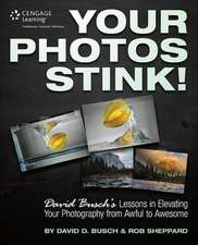 Your Photos Stink!