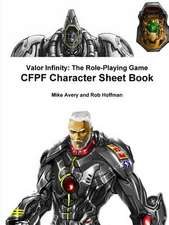 Valor Infinity:  The Role-Playing Game Cfpf Character Sheet Book