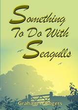 Something to Do with Seagulls