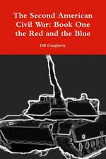 The Second American Civil War:  Book One the Red and the Blue