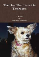 The Dog That Lives on the Moon