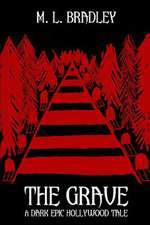 The Grave:  A Dark Epic Hollywood Tale