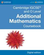 Cambridge IGCSE® and O Level Additional Mathematics Digital Edition