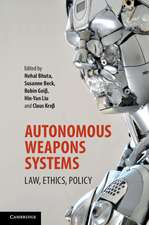 Autonomous Weapons Systems: Law, Ethics, Policy