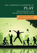 The Cambridge Handbook of Play: Developmental and Disciplinary Perspectives