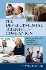 The Developmental Scientist's Companion: Improving Research Methodology and Achieving Professional Success