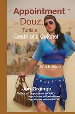 Appointment in Douz, Tunisia Death of a Colonel 2nd Edition