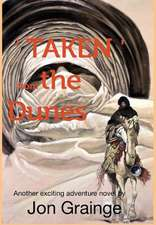 'Taken ' from Thedunes Another Exciting Adventure Novel by Jon Grainge