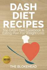 Dash Diet Recipes:  Top Dash Diet Cookbook & Eating Plan for Weight Loss