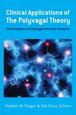 Clinical Applications of the Polyvagal Theory – The Emergence of Polyvagal–Informed Therapies