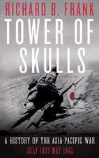 Tower of Skulls – A History of the Asia–Pacific War, Volume I: July 1937–May 1942