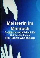 Meisterin Im Minirock, Praktisches Arbeitsbuch Fur Spirituelles Leben