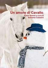 Un Amore Di Cavallo, Autori Diversi a Cura Di