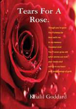 Tears for a Rose and Lesser Poems.