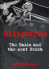 Blitzstrum: The Nazis and the Next Reich