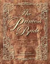 The Princess Bride Deluxe Edition HC: S. Morgenstern's Classic Tale of True Love and High Adventure