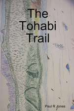 The Tohabi Trail