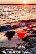 Skinny Driven Livin 52 Balls & 52 Cocktails Recipe Book