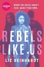 Rebels Like Us