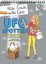 UFO Spotted!: A Branches Book (Hilde Cracks the Case #4), Volume 4