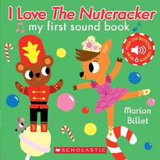 I Love the Nutcracker (My First Sound Book): My First Sound Book