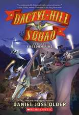 Dactyl Hill Squad #2: Freedom Fire