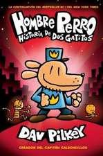 A Hombre Perro: Historia de DOS Gatitos (Dog Man: A Tale of Two Kitties) = Dog Man: A Tale of Two Kitties