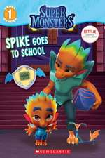 Spike's First Day of School (Super Monsters Level One Reader)