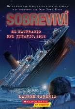 Sobreviví El Naufragio del Titanic, 1912 (I Survived the Sinking of the Titanic, 1912), Volume 1