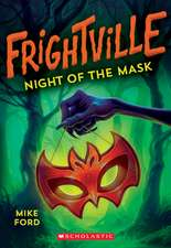 Night of the Mask (Frightville #4), Volume 4