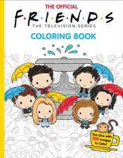 Official Friends Coloring Book: The One with 1    00 Images to Color