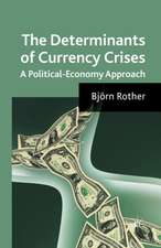 The Determinants of Currency Crises: A Political-Economy Approach
